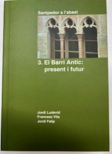 3. El Barri Antic: present i futur